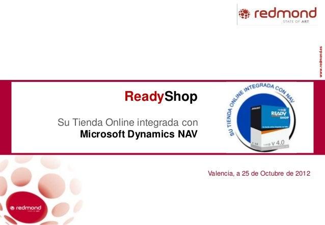 www.redmond.es              ReadyShopSu Tienda Online integrada con     Microsoft Dynamics NAV                            ...