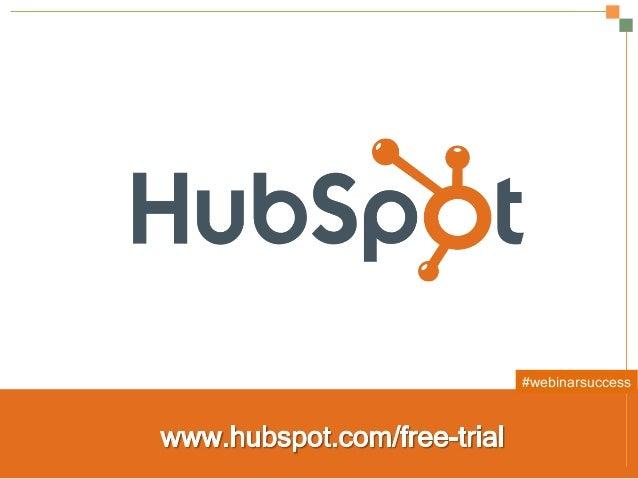 Secrets to a Successful Webinar | HubSpot and ReadyTalk Slide 23