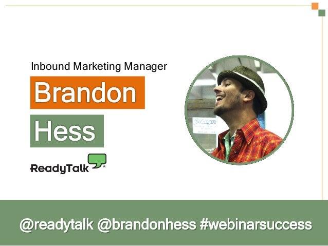 Secrets to a Successful Webinar | HubSpot and ReadyTalk Slide 3