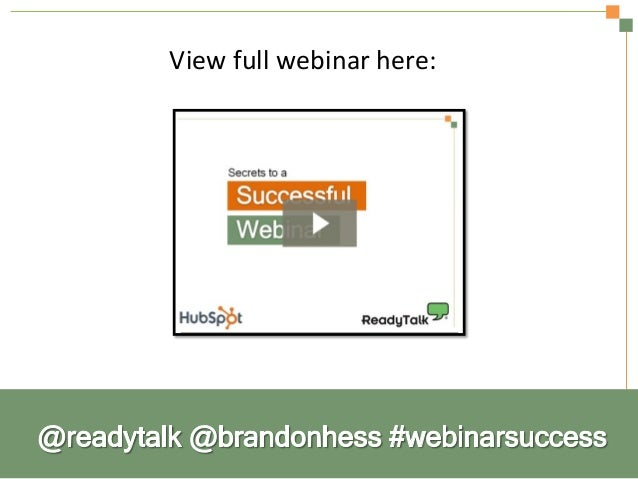 Secrets to a Successful Webinar | HubSpot and ReadyTalk Slide 5