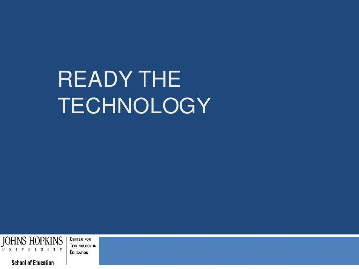 Ready the Technology<br />