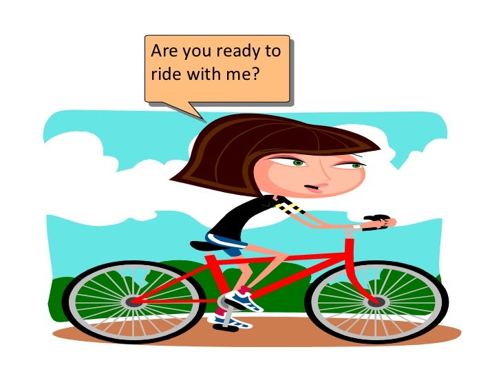 Are you ready toride with me?