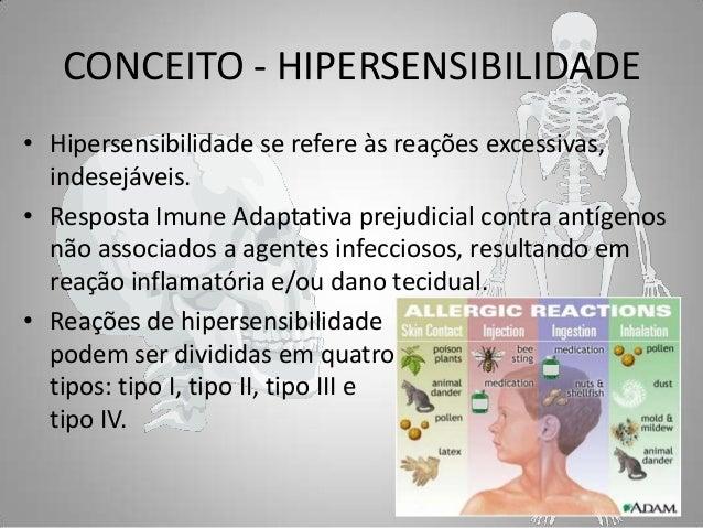 CONCEITO - HIPERSENSIBILIDADE • Hipersensibilidade se refere às reações excessivas, indesejáveis. • Resposta Imune Adaptat...