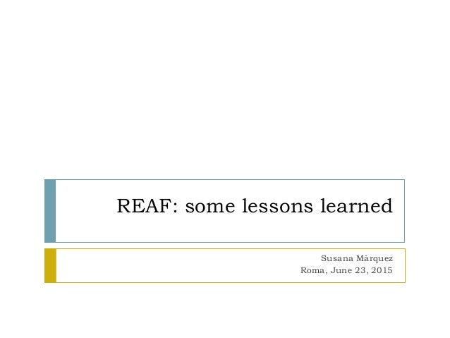 REAF: some lessons learned Susana Márquez Roma, June 23, 2015
