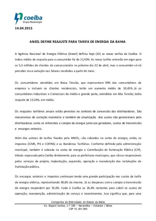 Companhia de Eletricidade do Estado da Bahia Av. Edgard Santos, n.º 300 – Narandiba – Salvador / Bahia CEP 41.181-900 14.0...
