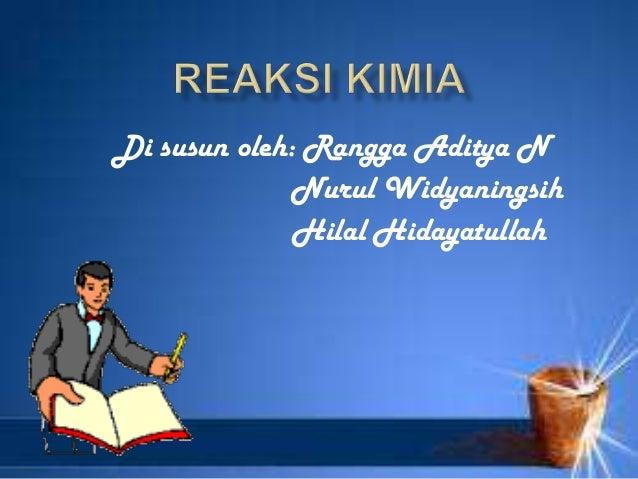 Di susun oleh: Rangga Aditya N Nurul Widyaningsih Hilal Hidayatullah