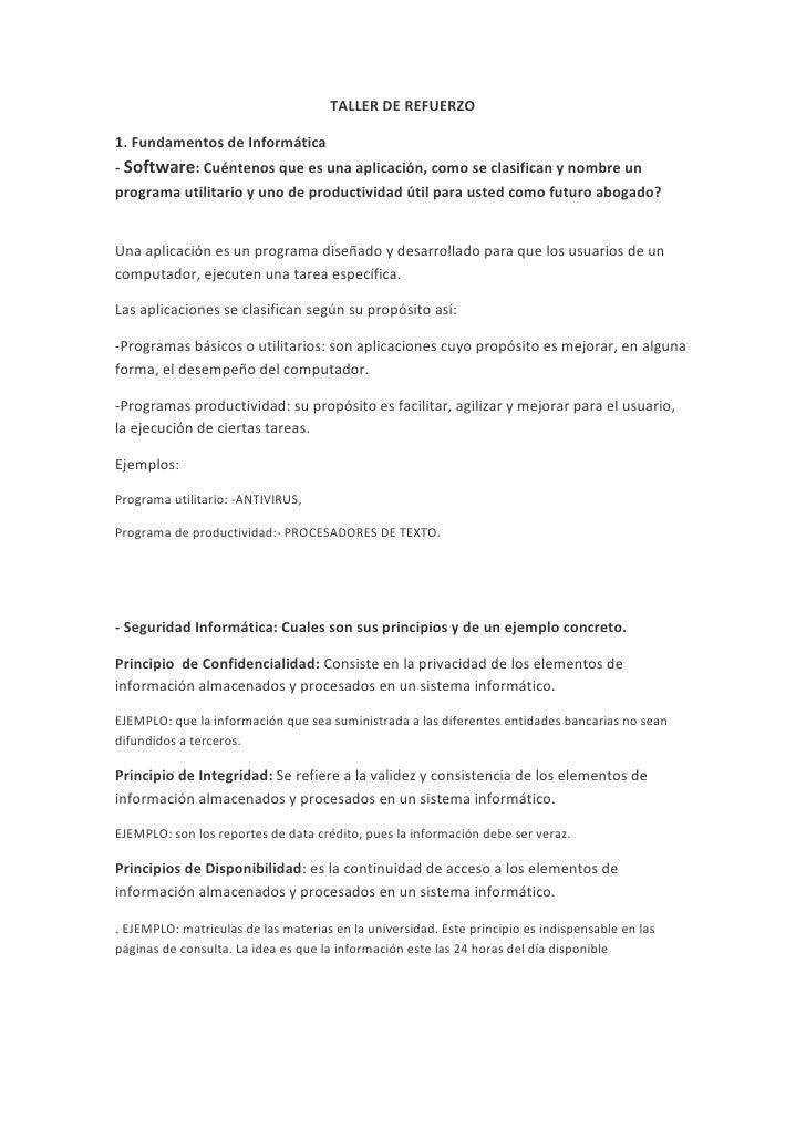 TALLER DE REFUERZO<br />1. Fundamentos de Informática- Software: Cuéntenos que es una aplicación, como se clasifican y nom...