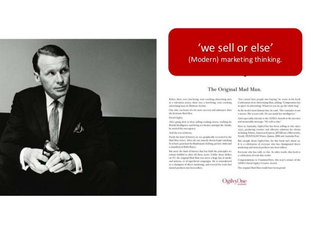 'we sell or else' (Modern) marketing thinking.