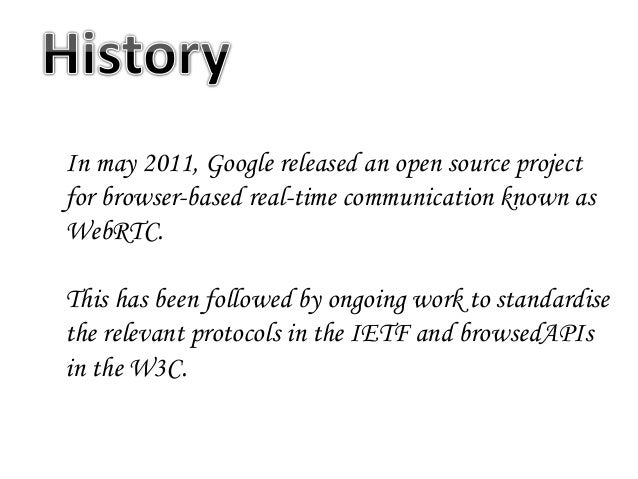 Internet explorer Google chrome SafariOpera Firefox Real-Time Communication