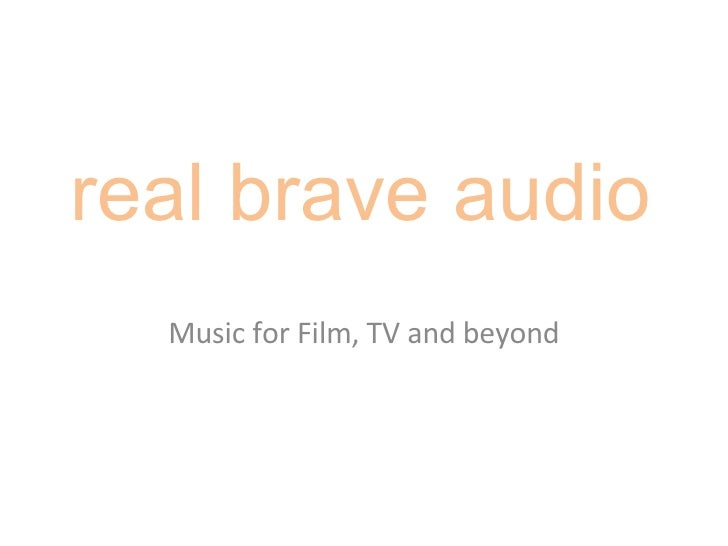 real brave audio Music for Film, TV and beyond