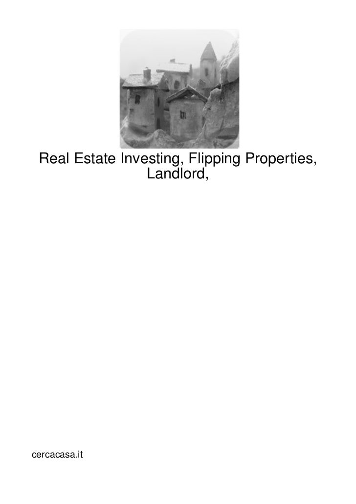 Real Estate Investing, Flipping Properties,                 Landlord,cercacasa.it