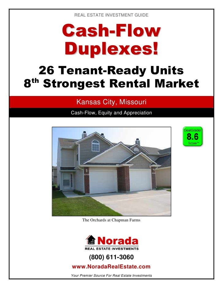 REAL ESTATE INVESTMENT GUIDE         C a sh -F lo w      Duplexes!    26 Tenant-Ready Units  th 8 Strongest Rental Market ...
