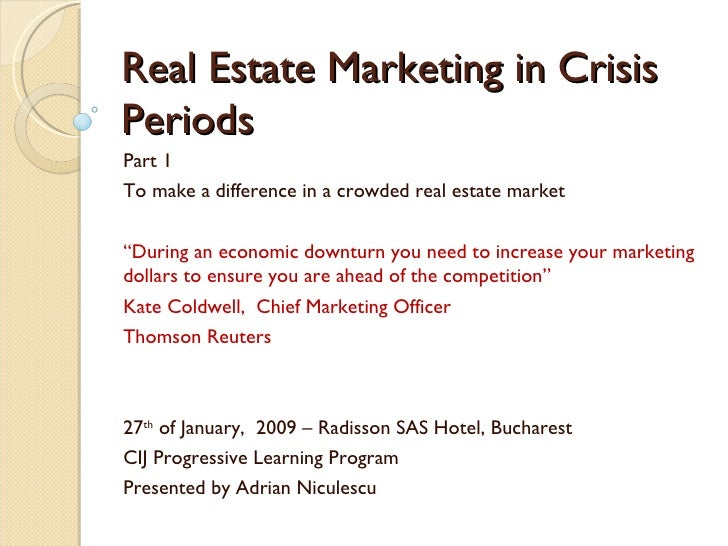 """Real Estate Marketing in Crisis Periods Part 1 To make a difference in a crowded real estate market """" During an economic d..."""