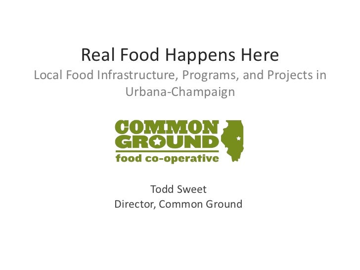 Real Food Happens HereLocal Food Infrastructure, Programs, and Projects in                Urbana-Champaign                ...