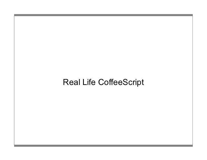 Real Life CoffeeScript