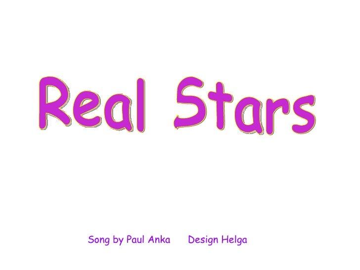 Real Stars Song by Paul Anka  Design Helga