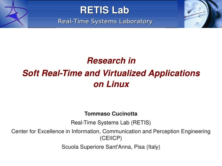 RETIS Lab                   Real-Time Systems Laboratory                        Research in     Soft Real-Time and Virtual...