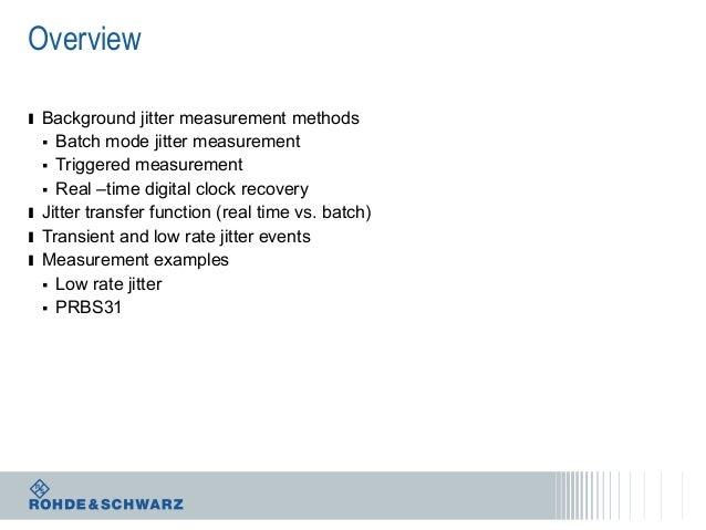 Overview ı Background jitter measurement methods Batch mode jitter measurement  Triggered measurement  Real –time digita...