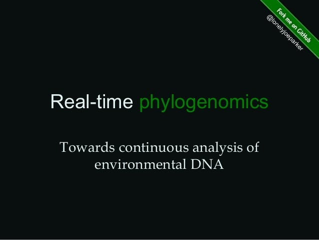 Real-time phylogenomics Towards continuous analysis of environmental DNA