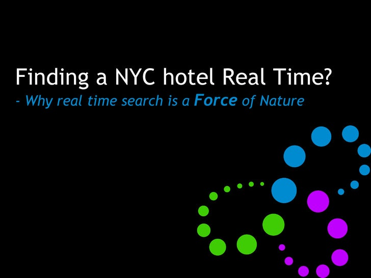 Finding a NYC hotel Real Time? - Why real time search is a  Force  of Nature