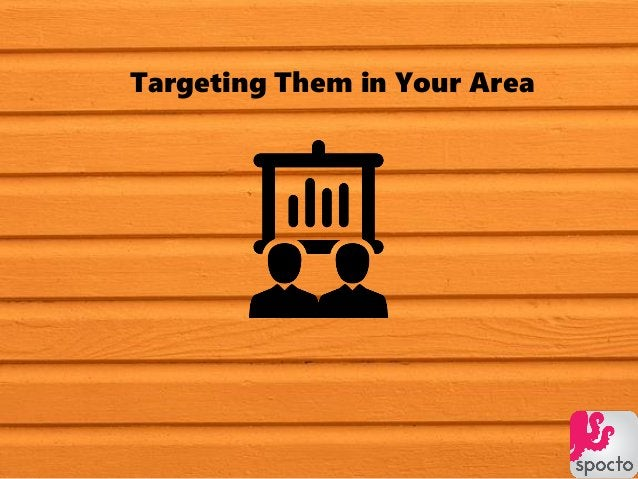 Targeting Them in Your Area