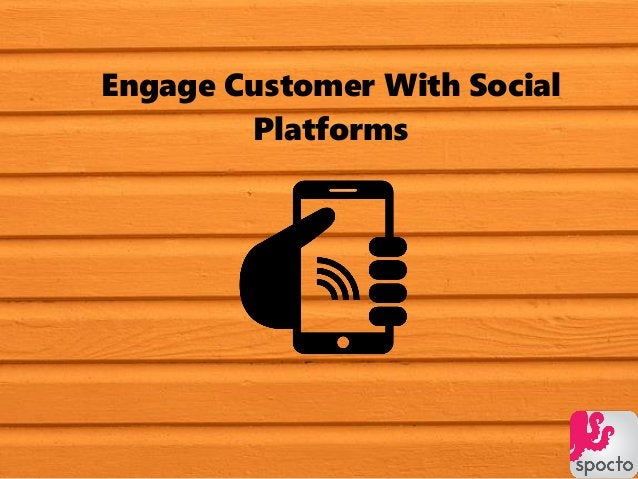 Engage Customer With Social Platforms