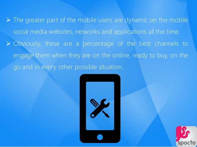  The greater part of the mobile users are dynamic on the mobile social media websites, networks and applications all the ...