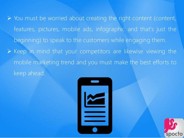  You must be worried about creating the right content (content, features, pictures, mobile ads, infographic and that's ju...