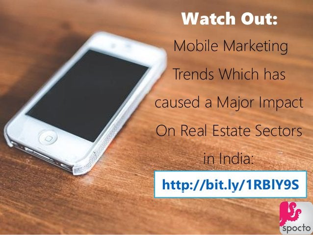 Mobile Marketing Trends Which has caused a Major Impact On Real Estate Sectors in India: http://bit.ly/1RBlY9S Watch Out: