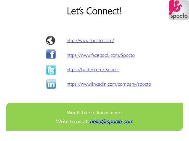 Let's Connect! https://twitter.com/_spocto http://www.spocto.com/ https://www.facebook.com/Spocto https://www.linkedin.com...
