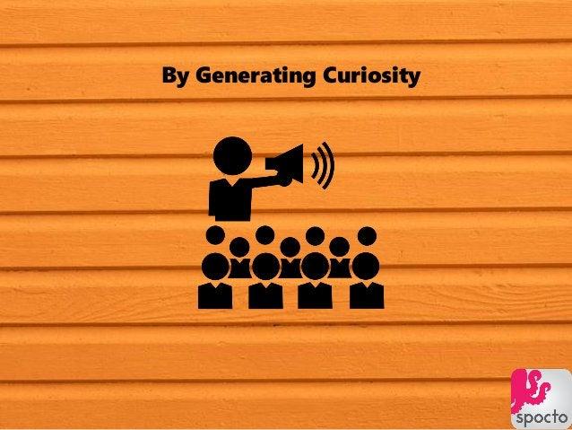 By Generating Curiosity