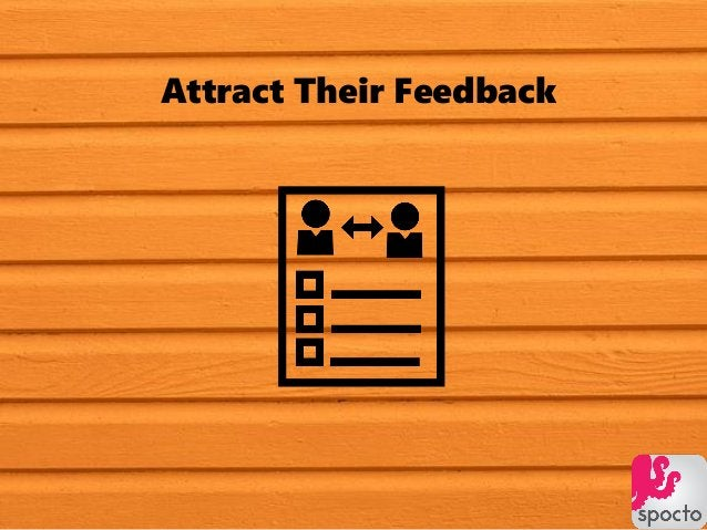 Attract Their Feedback