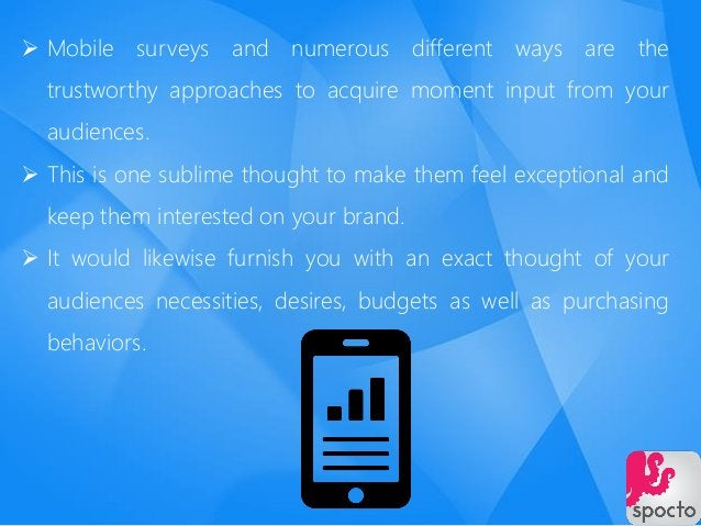  Mobile surveys and numerous different ways are the trustworthy approaches to acquire moment input from your audiences. ...
