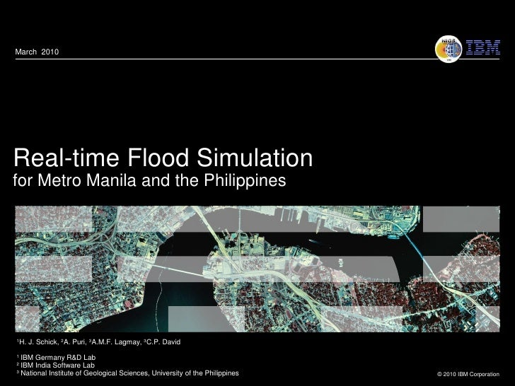 March 2010     Real-time Flood Simulation for Metro Manila and the Philippines     1H.   J. Schick, 2A. Puri, 3A.M.F. Lagm...
