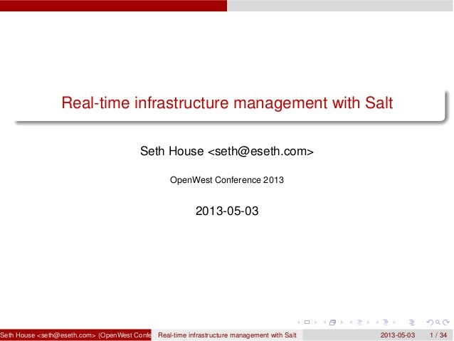 Real-time infrastructure management with SaltSeth House <seth@eseth.com>OpenWest Conference 20132013-05-03Seth House <seth...