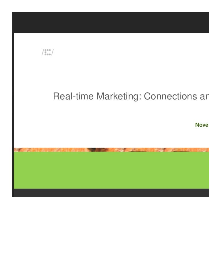 Real-time Marketing: Connections and Flows                               November 9, 2011