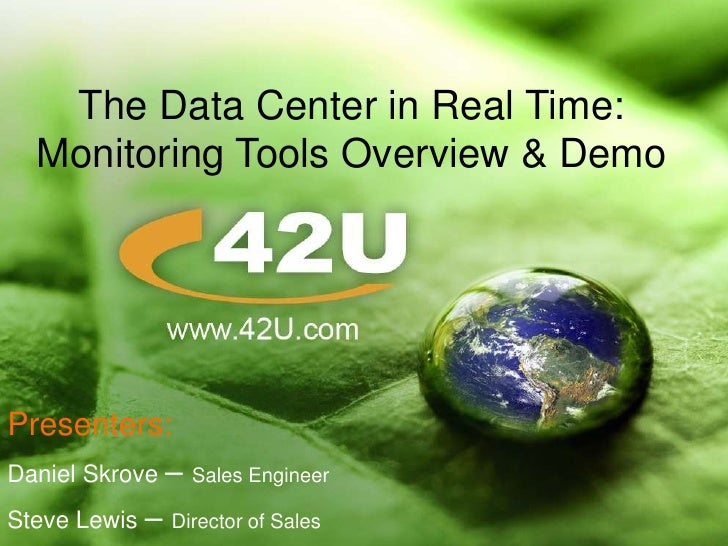 © 2009 42U All rights reserved<br />1<br />The Data Center in Real Time: Monitoring Tools Overview & Demo <br />Presenters...