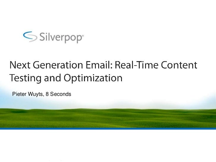 Next Generation Email: Real-Time Content Testing and Optimization<br />Pieter Wuyts, 8 Seconds<br />