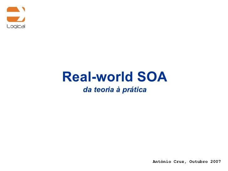 Real-world SOA da teoria à prática António Cruz, Outubro 2007