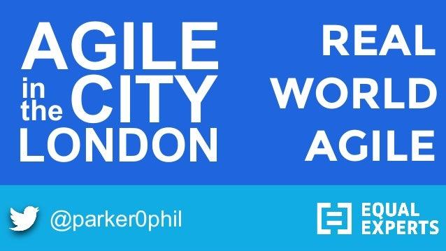 @parker0phil WORLD AGILE CITYin the LONDON REAL AGILE