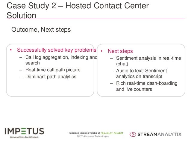 Case Study 2 – Hosted Contact Center  Solution  Outcome, Next steps  • Next steps  Recorded version available at http://bi...