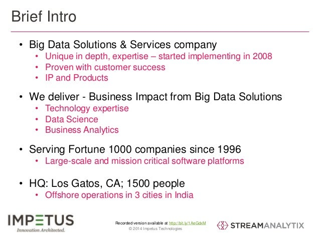 • Big Data Solutions & Services company  • Unique in depth, expertise – started implementing in 2008  • Proven with custom...