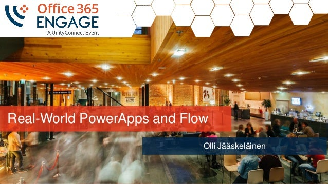 O365Engage17 - Real World Power Apps and Flow