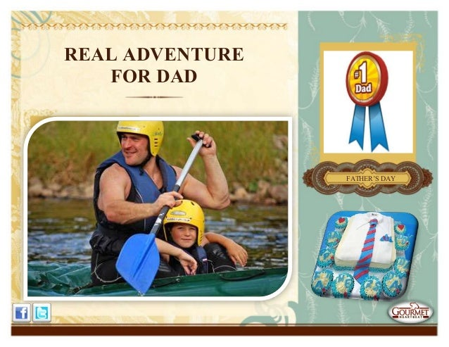 REAL ADVENTUREFOR DADFATHER'S DAY
