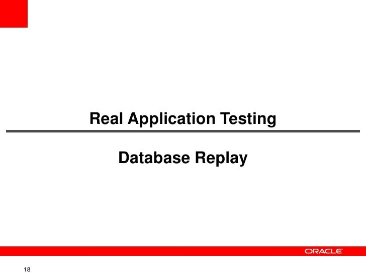 oracle real application testing 10g Real application testing and more relinking  oracle database 10g enterprise  the oracle real application testing license is required on both capture and .