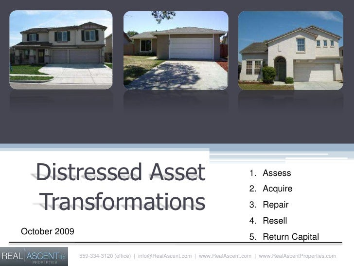 Distressed Asset<br />Transformations<br />Assess<br />Acquire<br />Repair<br />Resell<br />Return Capital<br />October 20...
