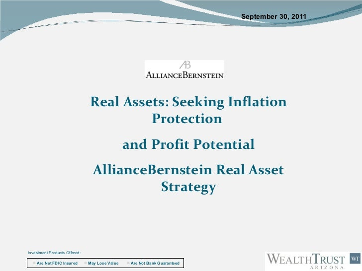 Real Assets: Seeking Inflation Protection  and Profit Potential AllianceBernstein Real Asset Strategy September 30, 2011 I...