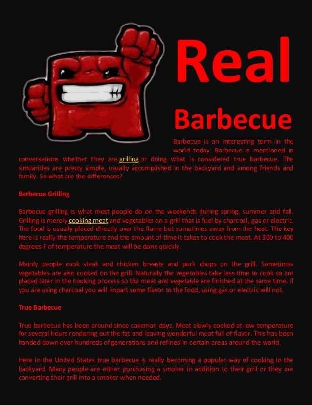 Real BarbecueBarbecue is an interesting term in the world today. Barbecue is mentioned in conversations whether they are g...
