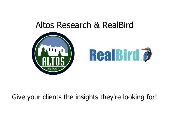 Altos Research & RealBird Give your clients the insights they're looking for!