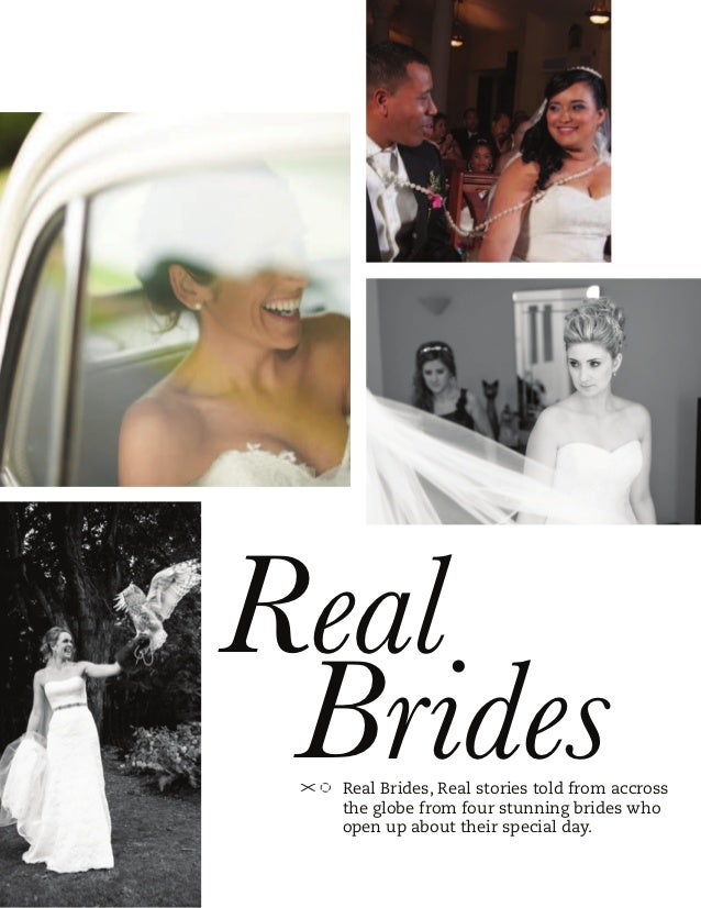 Real Brides  Real Brides, Real stories told from accross  the globe from four stunning brides who  open up about their spe...